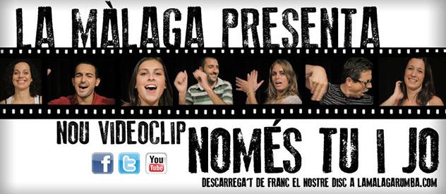 """La Màlaga presenta el videoclip """"Només Tu i Jo"""""""