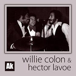 Willie Colón y Héctor Lavoe, imprescindibles y revolucionarios, ampliar