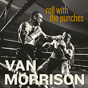 Roll with the Punches, Van Morrison...